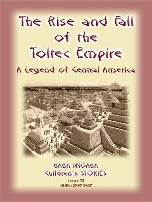 cover image of THE RISE AND FALL OF THE TOLTEC EMPIRE--An ancient Mexican legend